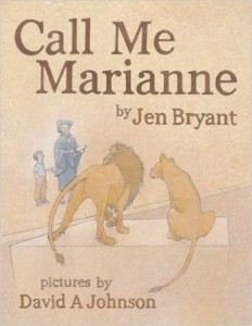 Call Me Marianne by Jen Bryant. Image from Amazon: http://amzn.com/0802852424